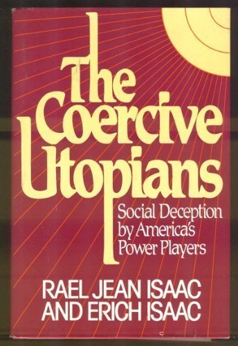 9780895266187: The Coercive Utopians: Social Deception by America's Power Players
