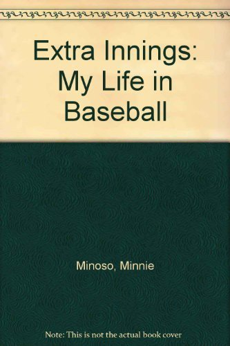 Extra Innings: My Life in Baseball
