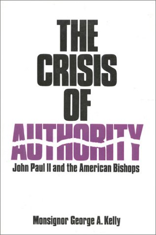 9780895266668: The Crisis of Authority: John Paul II and the American Bishops