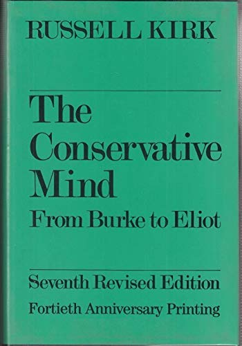 9780895266705: The Conservative Mind: From Burke to Eliot