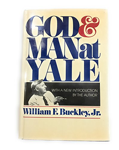 9780895266972: God and Man at Yale: The Superstitions of Academic Freedom. Reprint of the 1951 Ed With a New Introd by the Author