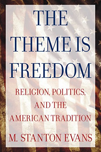9780895267184: The Theme Is Freedom: Religion, Politics, and the American Tradition