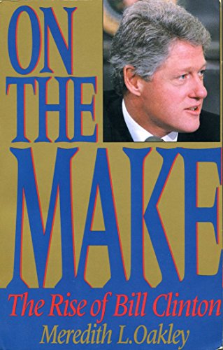 9780895267191: On the Make: The Rise of Bill Clinton