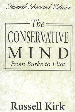 9780895267245: The Conservative Mind: From Burke to Eliot