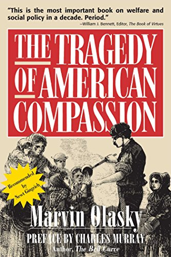 9780895267252: The Tragedy of American Compassion