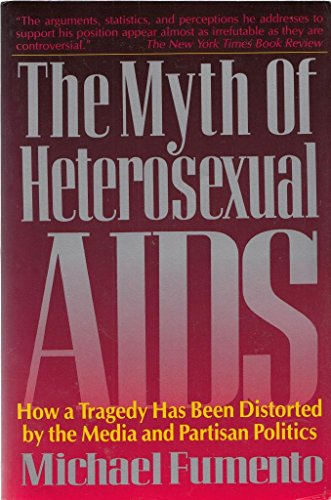 9780895267290: The Myth of Heterosexual AIDS: How a Tragedy Has Been Distorted by the Media and Partisan Politics
