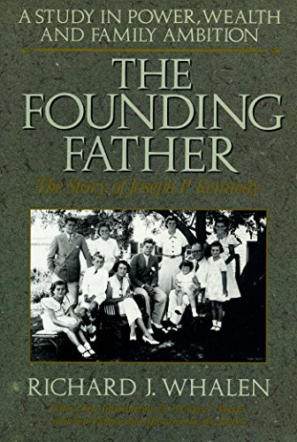 9780895267337: The Founding Father: The Story of Joseph P. Kennedy : A Study in Power, Wealth and Family Ambition