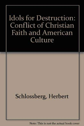 9780895267511: Idols for Destruction: Conflict of Christian Faith and American Culture