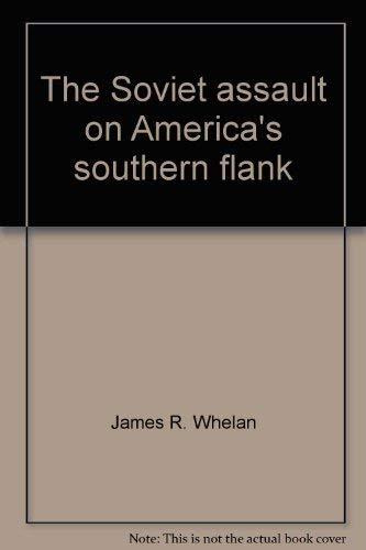 9780895267726: The Soviet assault on America's southern flank