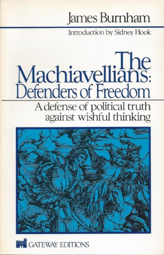 The Machiavellians: Defenders of Freedom: Burnham, James