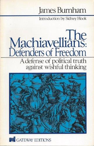 The Machiavellians: Defenders of Freedom: James Burnham