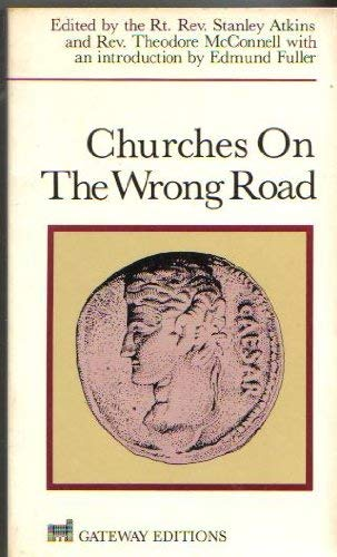 Churches on the Wrong Road: Editor-Stanley Atkins; Editor-Theodore