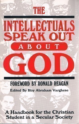 9780895268273: The Intellectuals Speak Out About God: A Handbook for the Christian Student in a Secular Society