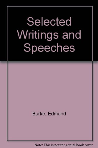 Selected Writings and Speeches (Edmund Burke): Edmund Burke, Peter