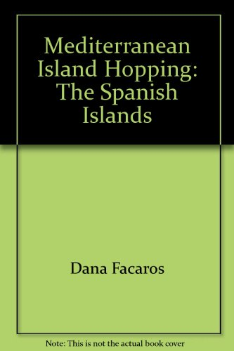 Mediterranean Island Hopping: The Spanish Islands - a Handbook for the Independent Traveller: Fabry...
