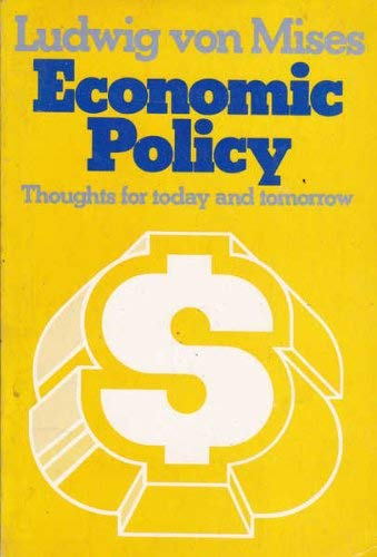 9780895268990: Economic Policy: Thoughts for Today and Tomorrow