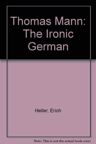 Thomas Mann: The Ironic German (0895269066) by Heller, Erich