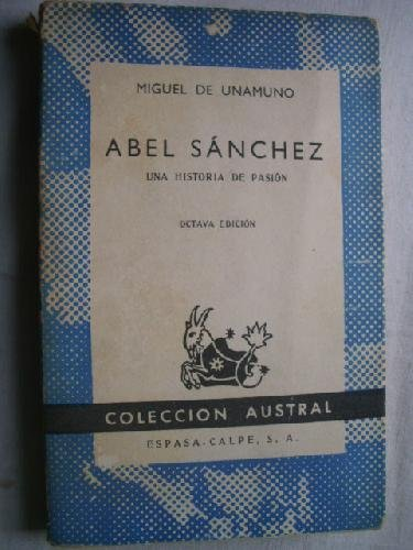 Abel Sanchez and Other Stories: Miguel De Unamuno