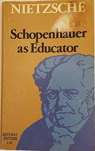 9780895269508: Schopenhauer As Educator