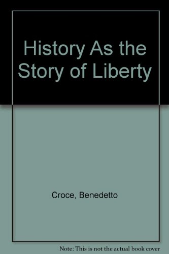 9780895269805: History As the Story of Liberty