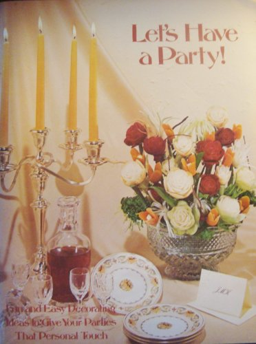 9780895286369: Let's Have a Party! Fun and Easy Decorating Ideas To Give Your Parties That Personal Touch