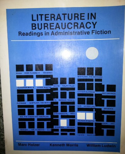 Literature in Bureaucracy: Readings in Administrative Fiction