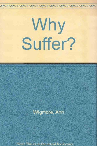 Why Suffer? (0895291924) by Ann Wigmore