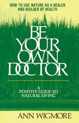 9780895291936: Be Your Own Doctor: Let Living Food be Your Medicine