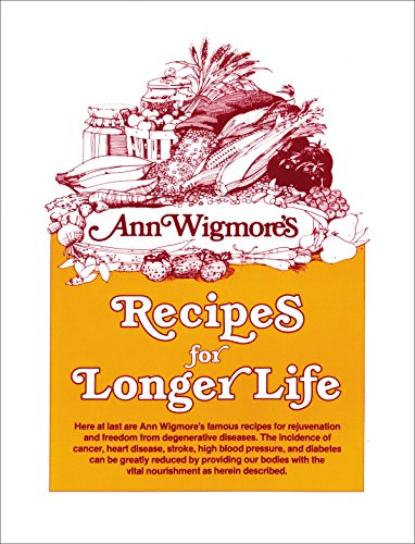 9780895291950: Ann Wigmore's Recipes for Longer Life