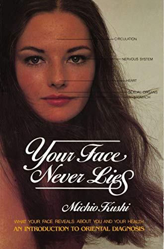 Your Face Never Lies (An Introduction to Oriental Diagnosis)