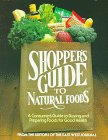 Shopper's Guide to Natural Foods: A Consumer's Guide to Buying and Preparing Foods for Good Health