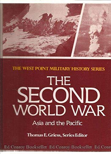9780895292438: The Second World War: Asia and the Pacific (West Point Military History Series)