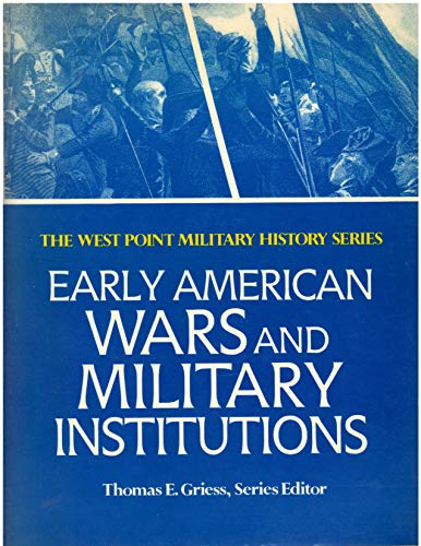 Early American Wars and Military Institutions: Palmer, Dave Richard, and Stryker, James W.