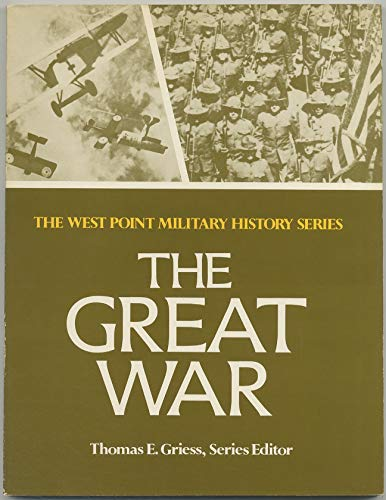 9780895292735: The Great War (West Point Military History Series)