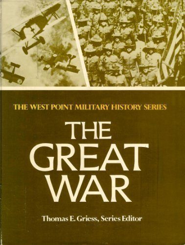 9780895293121: The Great War (The West Point Military History Series)