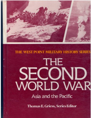 The Second World War: Asia and the Pacific The West Point Military History Series: Bradley, John H....