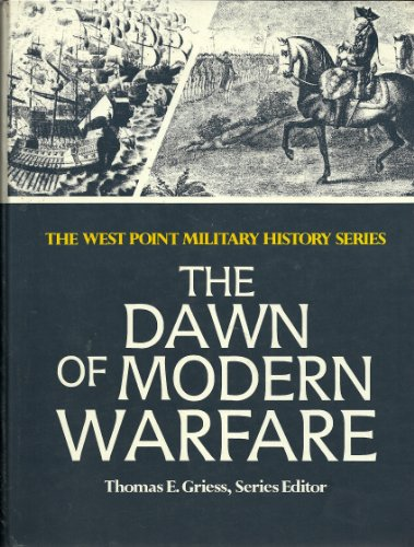 The Dawn of Modern Warfare (The West Point Military History Series): Avery Pub Group