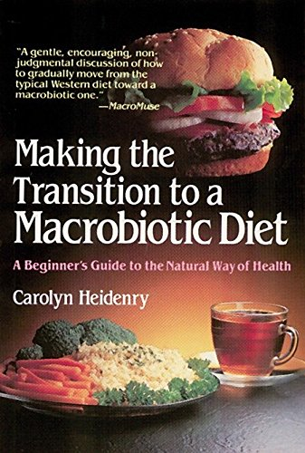 9780895293633: Making the Transition to a Macrobiotic Diet: A Beginner's Guide to the Natural Way of Health