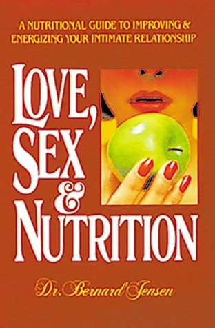 9780895293954: Love, Sex and Nutrition