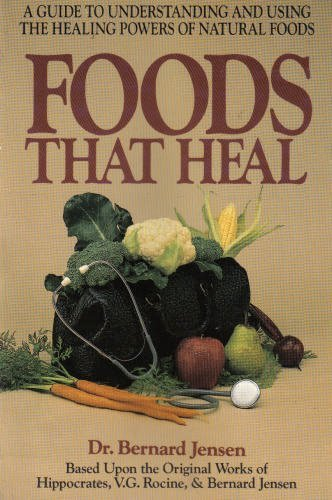 9780895294050: Foods That Heal: A Guide to Understanding and Using the Healing Powers of Natural Foods