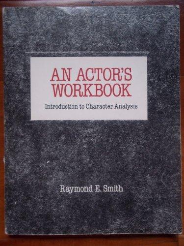 An Actor's Workbook - Smith, Raymond