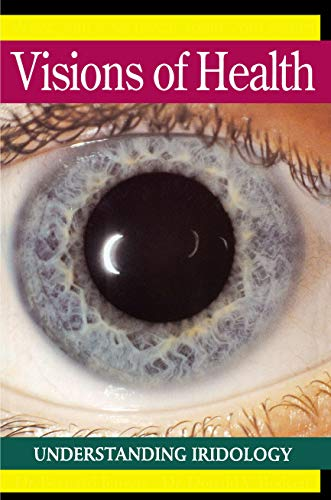 9780895294333: Visions of Health: Understanding Iridiology