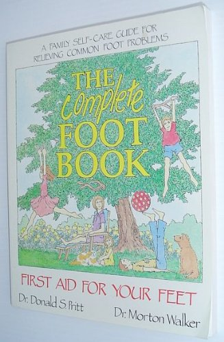 9780895294340: Complete Foot Book: First Aid for Your Feet (A Dr. Morton Walker health book)