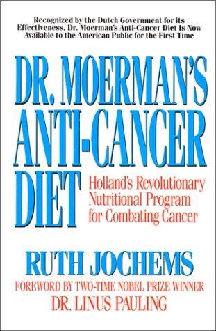 9780895294395: Dr. Moerman's Anti-Cancer Diet: Holland's Revolutionary Nutritional Program for Combating Cancer