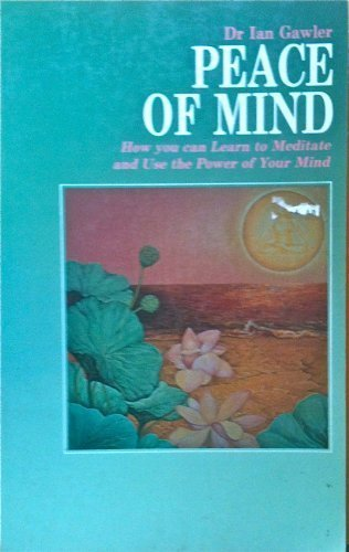 9780895294470: Peace of Mind: How You Can Learn to Meditate and Use the Power of Your Mind