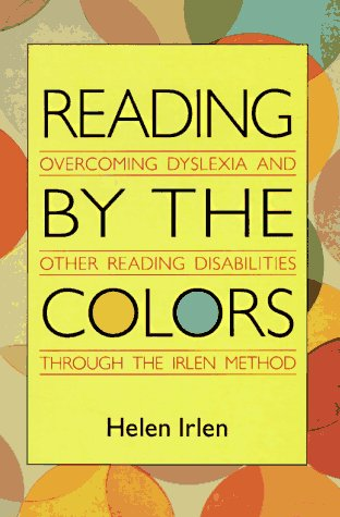 9780895294821: Reading by the Colours: Overcoming Dyslexia and Other Reading Disabilities Through the Irlen Method