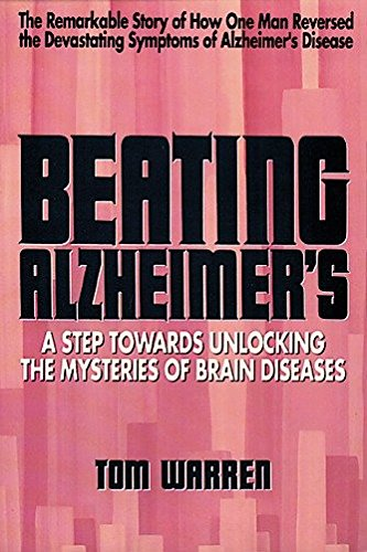 9780895294883: Beating Alzheimer's: A Step Towards Unlocking the Mysteries of Brain Diseases by Warren, Tom (1991)