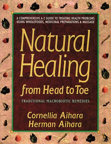 9780895294968: Natural Healing from Head to Toe: Traditional Macrobiotic Remedies