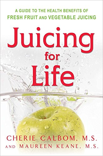 9780895295125: Juicing for Life: Guide to the Health Benefits of Fresh Fruit and Vegetable Juicing