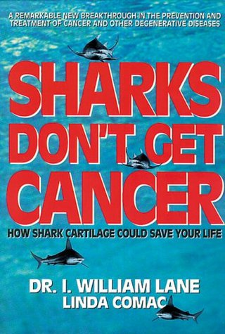 9780895295200: Sharks Don't Get Cancer: How Shark Cartilage Could Save Your Life